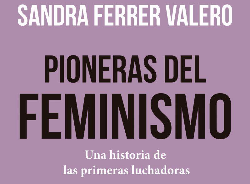 Sandra Ferrer pioneras feminismo